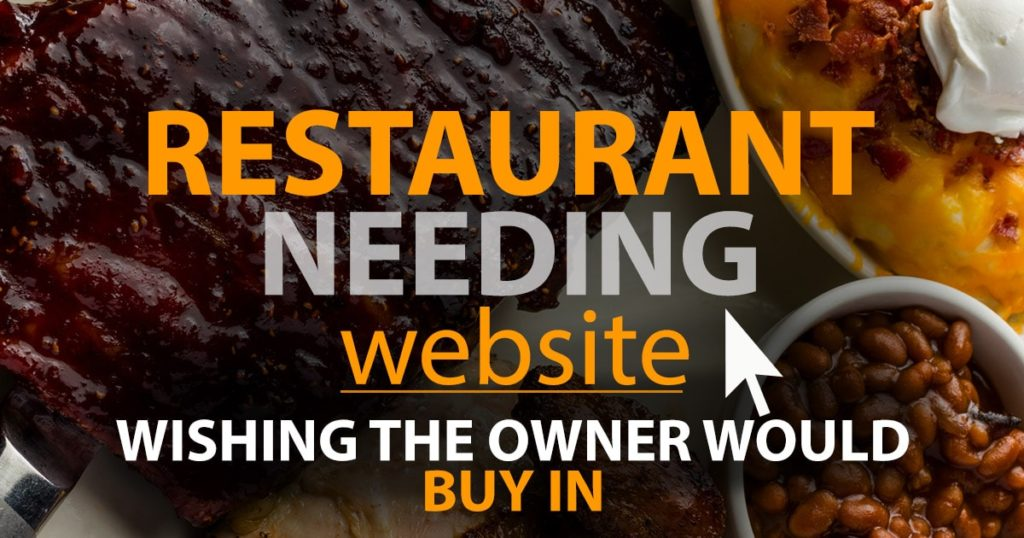 Are you a Restaurant GM Needing a Website & Wishing the Owner Would Buy In?